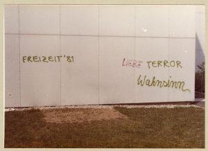 """... Graffitis von """"Freizeit 81"""" im Sommer 1981"""
